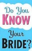 do you know your bride
